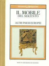 IL MOBILE DEL SEICENTO: ALTRI PAESI EUROPEI  MASSIMO GRIFFO DEAGOSTINI 1985