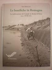 LE BONIFICHE IN ROMAGNA LA REALIZZAZIONE DEL CANALE IN DESTRA DI RENO