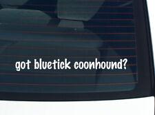 got bluetick coonhound? Dog Breed Funny Decal Sticker Art Wall Car Cute