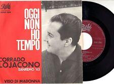 CORRADO LOJACONO raro disco 45 giri MADE in ITALY Oggi non ho tempo SANREMO 1963