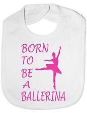 Born To Be A Ballerina Ballet Dancer Baby Feeding Bib Gift