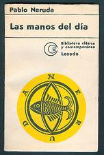 PABLO NERUDA BOOK LAS MANOS DEL DIA 1971 LOSADA EDITOR