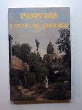 PROVINS L'IVRE DE PIERRES Collectif 1983