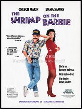 THE SHRIMP ON THE BARBIE__Original 1991 Trade AD promo__EMMA SAMMS__CHEECH MARIN