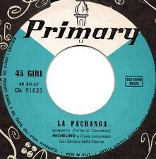 MICHELINO E IL SUO COMPLESSO - 45 giri LA PACHANGA + ME-ME-ME Sandro delle donne