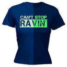 Glow In The Dark Cant Stop Ravin WOMENS T-SHIRT Mc Rave Dj Club Gift birthday