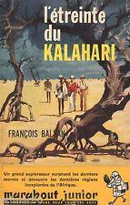 L'étreinte du Kalahari // François BALSAN // Marabout Junior // 1960 // Afrique