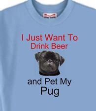 Dog T Shirt - I Just Want to Drink Beer Pug -Adopt Animal Cat Pet Men Women # 24