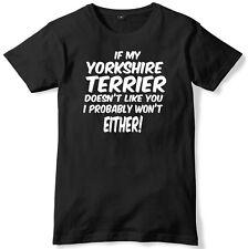 Si mi Yorkshire Terrier no le gusta, probablemente no sea Hombre Camiseta