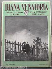 DIANA rivista di Caccia Venatoria 15 agosto 1941 Cacciatori Animali Uccelli di e