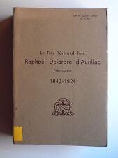 Lucien Dané RAPHAËL DELARBRE D'AURILLAC Franciscain 1843-1924 Cantal 1936