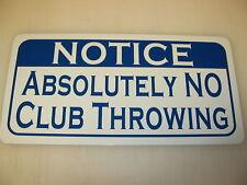 Vintage Style NO CLUB THROWING Golf Metal Sign Club NEW