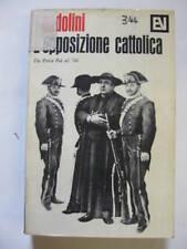 SPADOLINI L'OPPOSIZIONE CATTOLICA ECONOMIA VALLECCHI