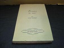 RARE/Marie CARDINAL: Ecoutez la mer. Edition Originale n°tée (300 ex) 1962