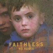 Faithless - No Roots CD Album