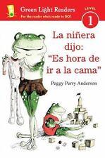 La Ninera Dijo: Es Hora de ir a la Cama = Time for Bed, the Babysitter Said (Pap