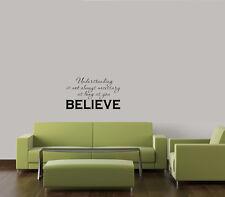 UNDERSTANDING IS NOT ALWAYS NECESSARY BELIEVE WALL QUOTE DECAL VINYL WORDS HOME