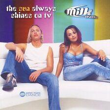Milk Inc-The Sun Always Shines On Tv  CD NEW