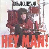 Heyman, Richard X.: Hey Man  Audio CD