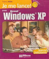 JE ME LANCE ! AVEC MICROSOFT WINDOWS XP / THIERRY MILLE / MICRO APPLICATION