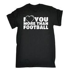 Te quiero más que fútbol Loose Fit Camiseta Camiseta cumpleaños deporte fútbol Gracioso
