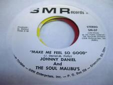 Soul 45 JOHNNY DANIEL AND THE SOUL MALIBU'S Make Me Feel So Good on SMR