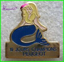 Pin's 10 Jours Champions PEUGEOT avec une Siréne #564