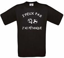 """TEE SHIRT HUMOUR """"J'PEUX PAS  J'AI PETANQUE"""""""