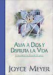 Ama a Dios y Disfruta la Vida: Celebra la Simplicidad (Spanish Edition)
