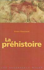 La PREHISTOIRE + Anne ROUZAUD + Les Essentiels MILAN = neuf