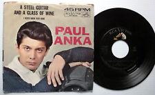 PAUL ANKA 45 Steel Guitar & Glass Of Wine w/ PIC SLV!