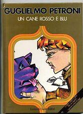 Petroni # UN CANE ROSSO E BLU # Lisciani e Giunti 1981