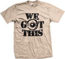 We Got This Lift Weights 25 Kg Plate Gym Train Push Strength Do It Men's T-Shirt