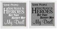 Vinyl Sticker 20x20cm Box Frame SOME PEOPLE DONT BELIEVE IN HEROES dad/grandad