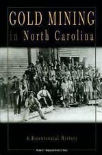 Gold Mining in North Carolina: A Bicentennial History (Paperback or Softback)