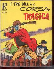 *** COLLANA RODEO N. 41 I TRE BILL IN: CORSA TRAGICA ***