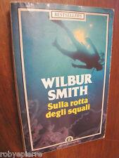 Wilbur Smith Sulla rotta degli squali Mondadori 1989 oscar best sellers VENDO