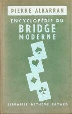 PIERRE ALBARRAN: ENCYCLOPEDIE DU BRIDGE MODERNE _ FAYARD _1957