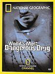 World's Most Dangerous Drug