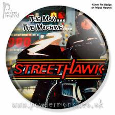 "STREET HAWK ~ Pin Badge or Fridge Magnet [45mm] Retro TV ""The man, the machine!"""
