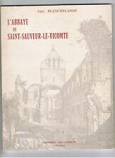 L'ABBAYE DE SAINT SAUVEUR LE VICOMTE JEAN BLANCHELANDE  1976 Normandie cotentin