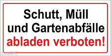 Schutt, Müll und Gartenabfälle abladen verboten! Alu- oder PVC-Schild, Aufkleber