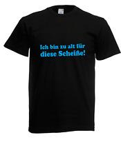 Herren T-Shirt  Ich bin zu alt für diese Scheiße I Sprüche I Fun I  bis 5XL