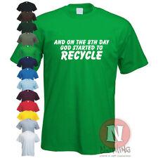 ON THE 8th Día Dios Started A reciclar Camiseta Divertido ecológico ambiental