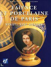 Faïence et Porcelaine de Paris XVIIIe et XIXe siècles