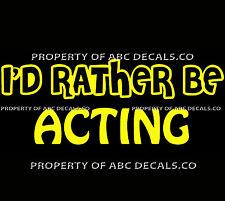 VRS ID RATHER BE ACTING Theater Film Drama Improv Script Play CAR VINYL DECAL