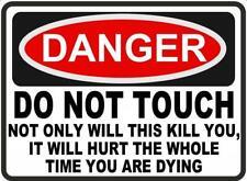 Panneau d'avertissement drôle danger, ne touchez pas blessé, tandis que mourir autocollant adhésif