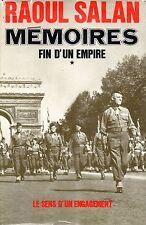 RAOUL SALAN / MEMOIRES FIN D'UN EMPIRE TOME 1 / LE SENS D'UN ENGAGEMENT