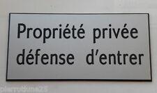 plaque gravée PROPRIETE PRIVEE DEFENSE D'ENTRER (2 versions) petit format