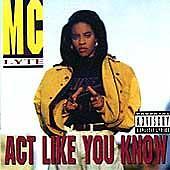 Mc Lyte, Act Like You Know, New Explicit Lyrics